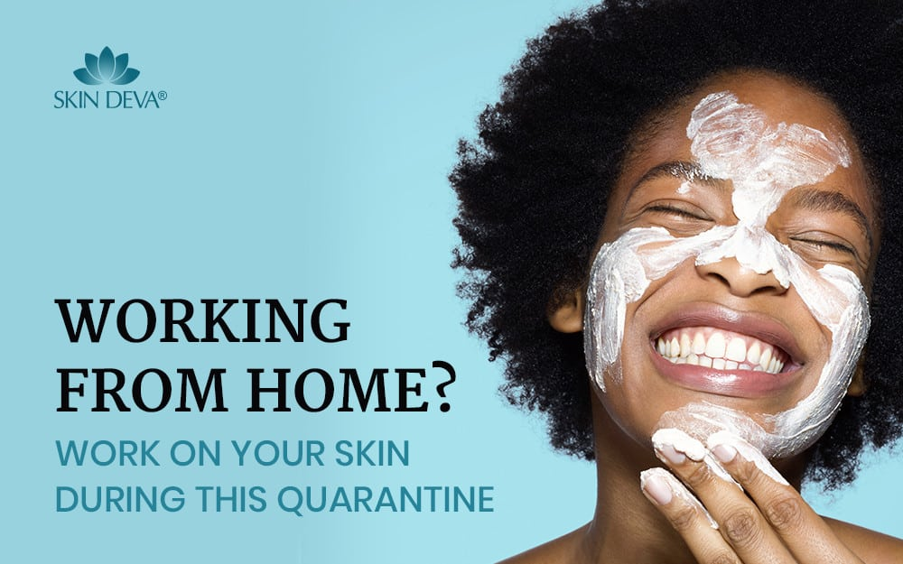 Work from home skincare