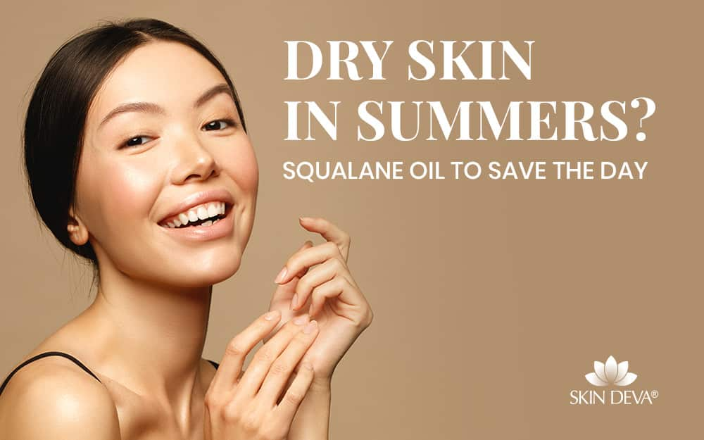 Dry skin in summers