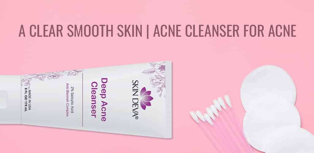A clear smooth skin | Acne cleanser for acne
