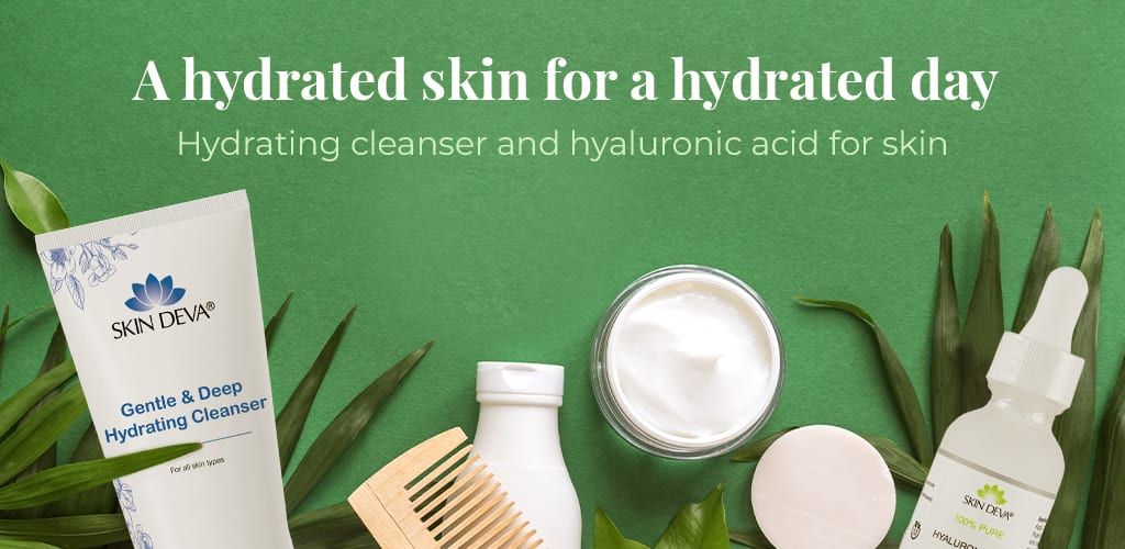A hydrated skin for a hydrated day | Hydrating cleanser and hyaluronic acid for skin